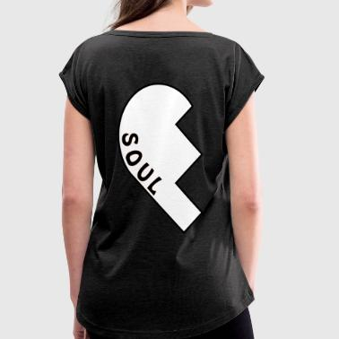 Soul Sisters Part1 - Women's T-Shirt with rolled up sleeves