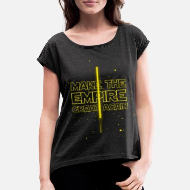 Fantasy Make The Empire Great Again Lightsaber - Frauen T-Shirt mit gerollten Ärmeln