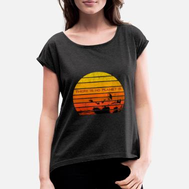 Join There Is No Planet B Sunset - Women's Rolled Sleeve T-Shirt