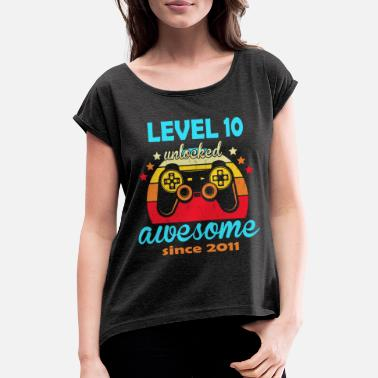 Unlocked LEVEL 10 unlocked gamers awesome since 2011 boys - Women's Rolled Sleeve T-Shirt