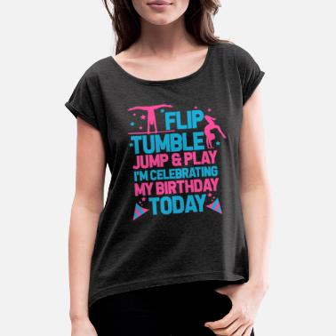 Artistic Artistic gymnastics birthday - Women's Rolled Sleeve T-Shirt