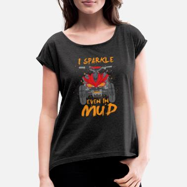 Mud Mud and mud quad - Women's Rolled Sleeve T-Shirt