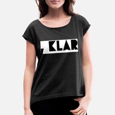 Clear Koma clear - Women's Rolled Sleeve T-Shirt