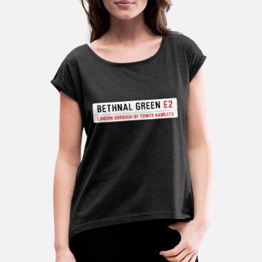 Street Sign Bethnal Green Street Sign - Women's T-Shirt with rolled up sleeves