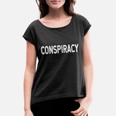 Conspiracy CONSPIRACY - Women's Rolled Sleeve T-Shirt