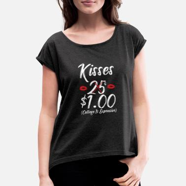 College Kisses One Dollar College es caro gracioso - Camiseta con manga enrollada mujer