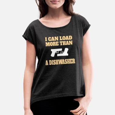 Pro PRO GUN: I Can Load More - Women's Rolled Sleeve T-Shirt