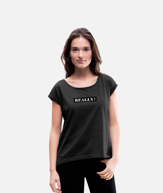 Typography T-Shirts - REALLY - Women's Rolled Sleeve T-Shirt heather black
