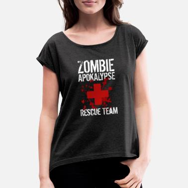 Team Zombie Zombie apocalypse rescue team - Women's Rolled Sleeve T-Shirt