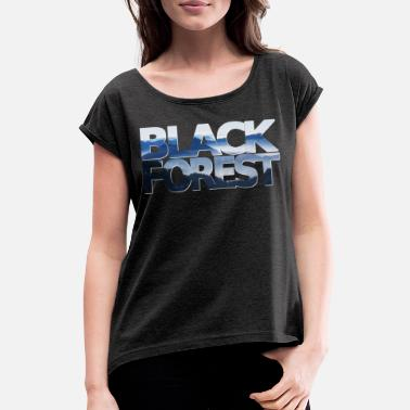 Black Forest Black Forest - Black Forest - Women's Rolled Sleeve T-Shirt