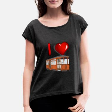 Tram I love tram - Women's Rolled Sleeve T-Shirt