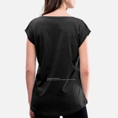 Windows Windows Aktivieren - Frauen T-Shirt mit gerollten Ärmeln