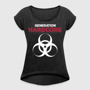 Generation HC Rave Quote - Frauen T-Shirt mit gerollten Ärmeln