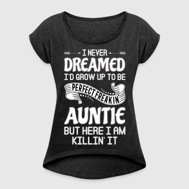 Perfect Freakin Auntie - Women's T-shirt with rolled up sleeves
