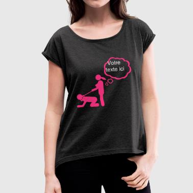 Sex leaves first letter person add text - Women's T-Shirt with rolled up sleeves