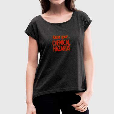Chemical Hazards Text - Women's T-shirt with rolled up sleeves