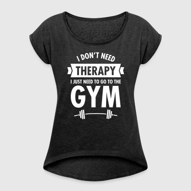 Therapy - Gym - Women's T-shirt with rolled up sleeves