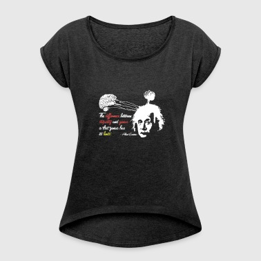Albert Einstein Shirt with Genius Quote - Women's T-shirt with rolled up sleeves