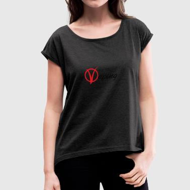 vaping - Women's T-shirt with rolled up sleeves