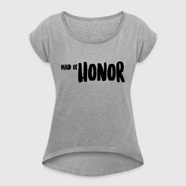 maid of HONOR Trauzeugin - Frauen T-Shirt mit gerollten Ärmeln