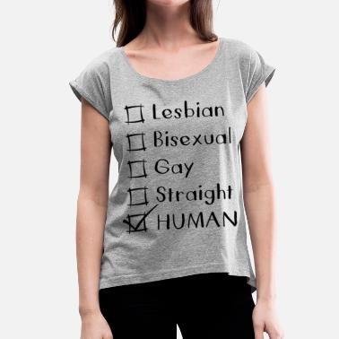 Lgbt WE ARE ALL HUMANS Kaffeebecher - Frauen T-Shirt mit gerollten Ärmeln