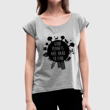 Planet Earth - Women's T-Shirt with rolled up sleeves