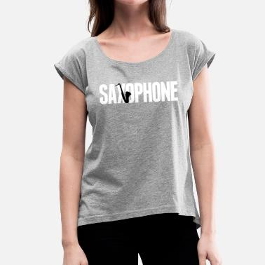 Saxofon saxophone-Saxofon - Jazz - Orchestra - instrument - Women's T-Shirt with rolled up sleeves