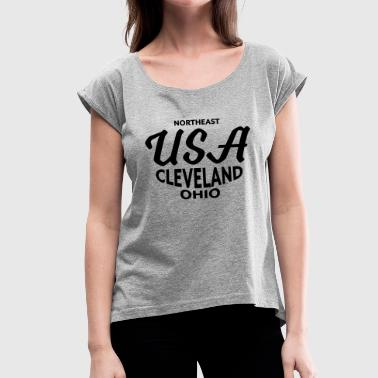Northeast USA Cleveland Ohio - CLEVELAND SHIRTS - Women's T-Shirt with rolled up sleeves