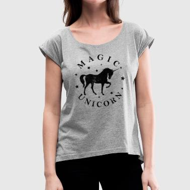MAGIC UNICORN - Women's T-Shirt with rolled up sleeves