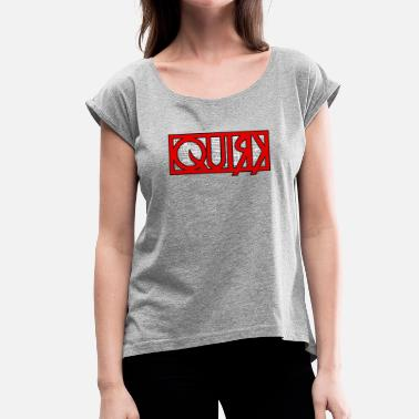 Quirk Quirk News - Women's T-Shirt with rolled up sleeves