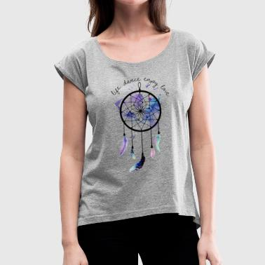 Dream Catcher festivals2018 - Women's T-Shirt with rolled up sleeves