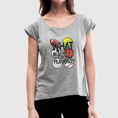 Ball Sports ball Sports - Women's T-Shirt with rolled up sleeves