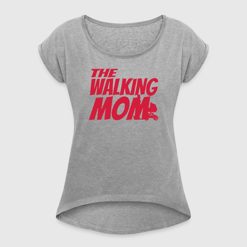THE WALKING MOM - Women's T-shirt with rolled up sleeves