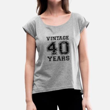 Vintage 40 Years - Women's T-Shirt with rolled up sleeves