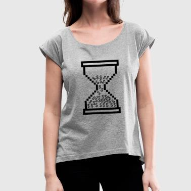 Time Is Money Time is money / time is money - Women's T-Shirt with rolled up sleeves