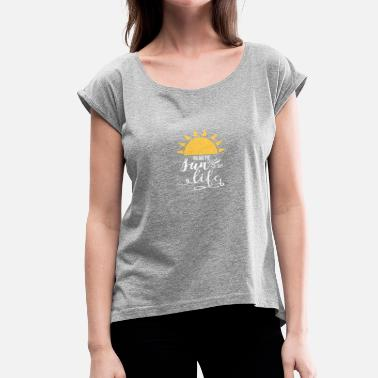 Sunshine you_are_the_sunshine_of_my_life - Women's T-Shirt with rolled up sleeves