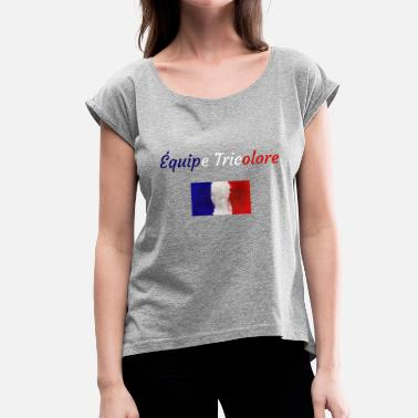 Tricolor Equipe Tricolor - Women's T-Shirt with rolled up sleeves