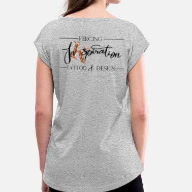 Piercing Tattoo Tattoo & Piercing - Women's T-Shirt with rolled up sleeves