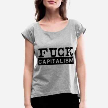 We Are The 99 Percent Fick den Kapitalismus! - Women's Rolled Sleeve T-Shirt