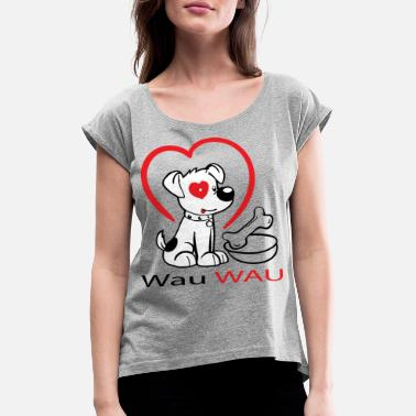 Wau Wau Wau dog with heart - Women's Rolled Sleeve T-Shirt