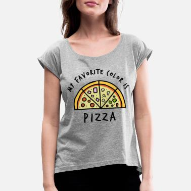 Pizza my favorite color is pizza - Frauen T-Shirt mit gerollten Ärmeln