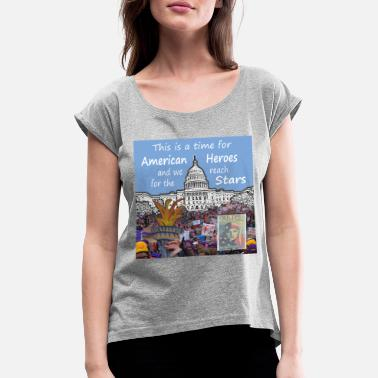 Wing This Is A Time For American Heroes - Women's Rolled Sleeve T-Shirt
