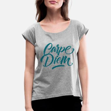 Carpe Diem CARPE DIEM lettering design - Women's Rolled Sleeve T-Shirt