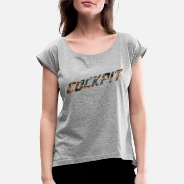 Cockpit cockpit - Women's Rolled Sleeve T-Shirt