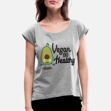 Tasty Vegan and healthy avocado S1sts - Women's Rolled Sleeve T-Shirt