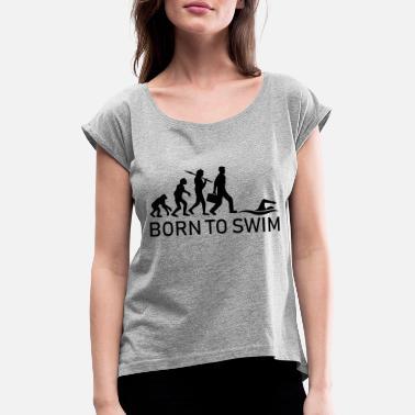 cc2635272 Nadadores Nacido para nadar evolución nacido a sch - Camiseta con manga  enrollada mujer