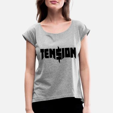 Tension Tension - Women's Rolled Sleeve T-Shirt