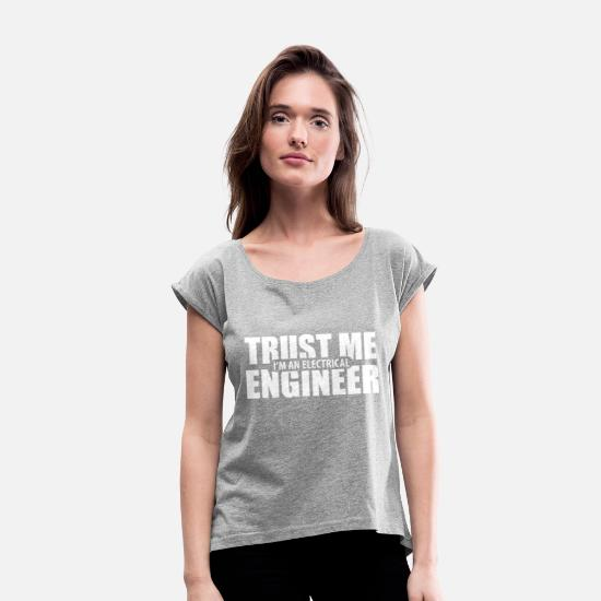Electrical Engineering T-Shirts - Electrical engineers - Women's Rolled Sleeve T-Shirt heather grey