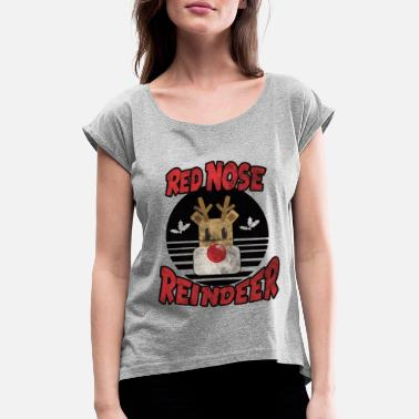 Red Nose Red Nose Reindeer Rudolf ... Red Nose of Rudolf - Women's Rolled Sleeve T-Shirt