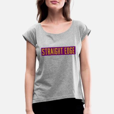 Edge strtaight edge - Women's Rolled Sleeve T-Shirt
